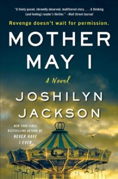 Mother may I : a novel / Joshilyn Jackson. - Joshilyn Jackson.