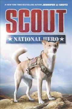 Scout : national hero / Jennifer Li Shotz.