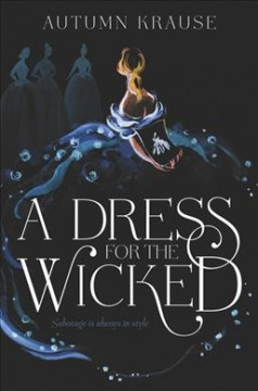 A dress for the wicked /  Autumn Krause. - Autumn Krause.