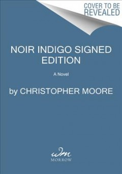 Noir : a novel / Christopher Moore. - Christopher Moore.