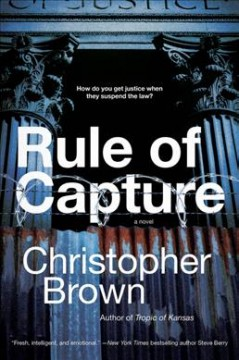 Rule of capture : a novel / Christopher Brown. - Christopher Brown.