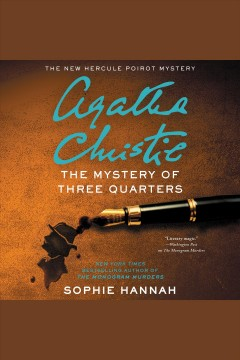 The Mystery of Three Quarters /  Sophie Hannah.