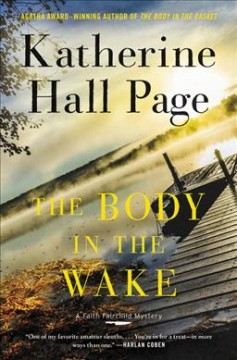 The body in the wake : a Faith Fairchild mystery / Katherine Hall Page.