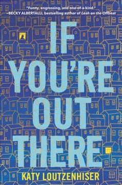 If you're out there /  Katy Loutzenhiser.