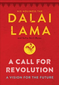 A call for revolution : a vision for the future / Dalai Lama XIV.