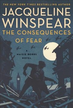 The Consequences Of Fear / Jacqueline Winspear - Jacqueline Winspear