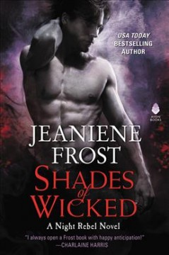 Shades of wicked /  Jeaniene Frost.
