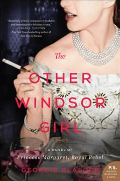 The other Windsor girl : a novel of Princess Margaret, royal rebel / Georgie Blalock. - Georgie Blalock.