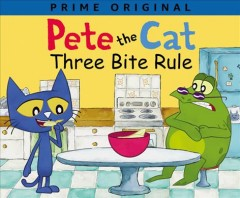 Three bite rule /  based on the book series by Kimberly and James Dean ; adapted by Anne Lamb from the Prime Video episode