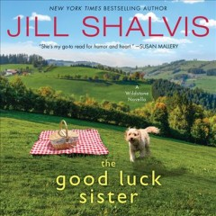 The good luck sister /  Jill Shalvis. - Jill Shalvis.