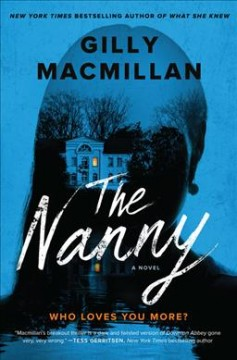 The nanny : a novel / Gilly Macmillan. - Gilly Macmillan.