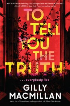To tell you the truth : a novel / Gilly Macmillan. - Gilly Macmillan.