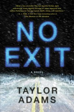 No exit : a novel / Taylor Adams.