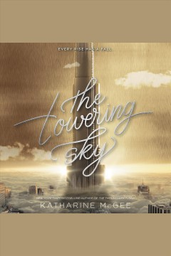 The towering sky /  Katharine McGee.