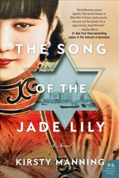 The song of the jade lily : a novel / Kirsty Manning.