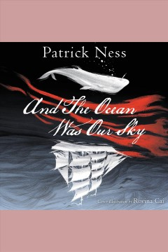And The Ocean Was Our Sky :  Ness, Patrick.