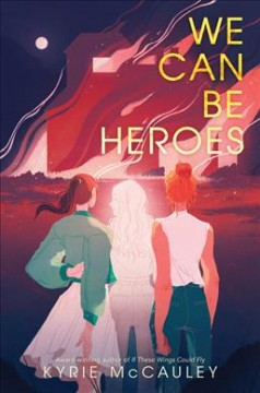 We can be heroes /  Kyrie McCauley.