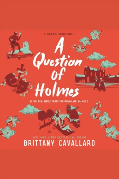 A question of Holmes /  Brittany Cavallaro. - Brittany Cavallaro.