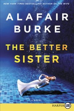 The better sister : a novel / Alafair Burke. - Alafair Burke.