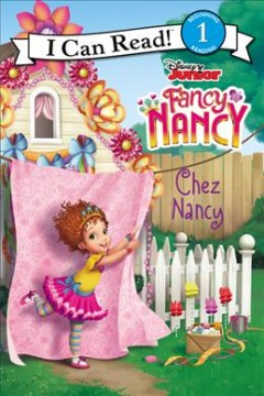 Chez Nancy /  adapted by Nancy Parent ; illustrations by the Disney Storybook Art Team. - adapted by Nancy Parent ; illustrations by the Disney Storybook Art Team.