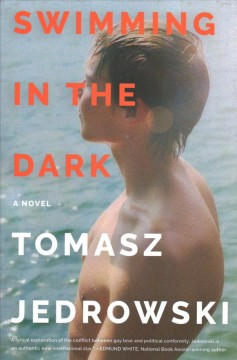 Swimming in the dark : a novel / by Tomasz Jedrowski. - by Tomasz Jedrowski.