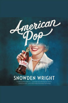 American pop : a novel / Snowden Wright.