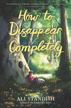 How to disappear completely /  Ali Standish. - Ali Standish.