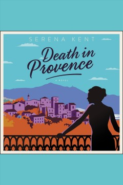 Death in Provence : a novel / Serena Kent.
