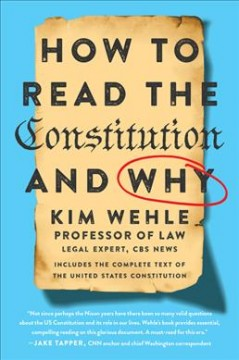 How to read the Constitution and why /  Kim Wehle. - Kim Wehle.
