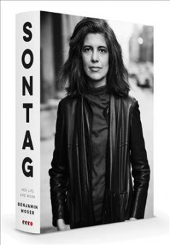 Sontag : her life and work / Benjamin Moser.
