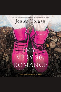 My very '90s romance : a novel / Jenny Colgan.
