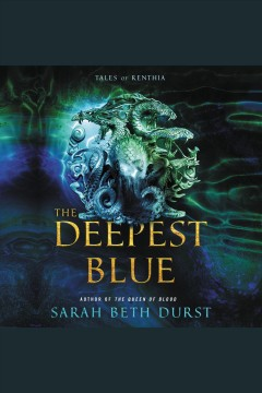 The Deepest Blue : Tales of Renthia / Sarah Beth Durst. - Sarah Beth Durst.