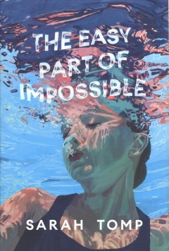 The easy part of impossible /  Sarah Tomp. - Sarah Tomp.