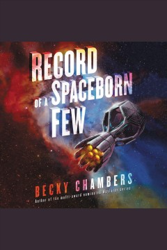 Record of a spaceborn few /  Becky Chambers.