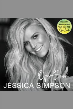 Open book : a memoir / Jessica Simpson.