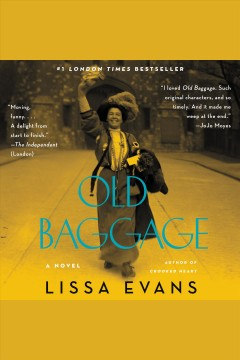 Old baggage : a novel / Lissa Evans.