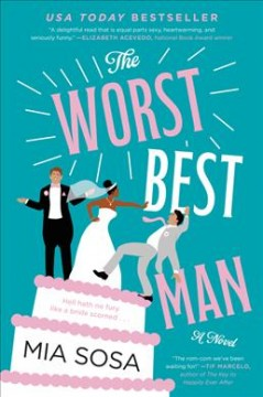 The worst best man : a novel / Mia Sosa.