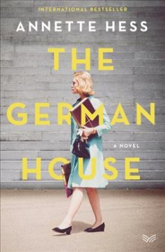 The German house : a novel / Annette Hess ; translated from the German by Elisabeth Lauffer. - Annette Hess ; translated from the German by Elisabeth Lauffer.