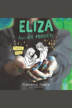 Eliza and Her Monsters /  Francesca Zappia.