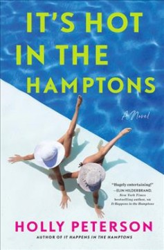 It's hot in the Hamptons : a novel / Holly Peterson. - Holly Peterson.
