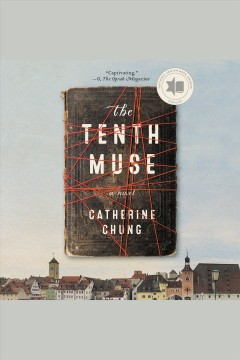 The tenth muse : a novel / Catherine Chung. - Catherine Chung.