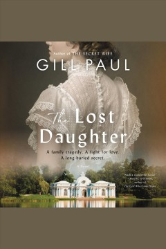 The lost daughter : a novel / Gill Paul.