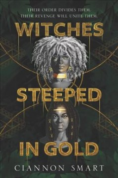 Witches steeped in gold /  Ciannon Smart. - Ciannon Smart.