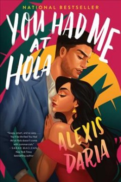 You had me at hola : a novel / Alexis Daria.