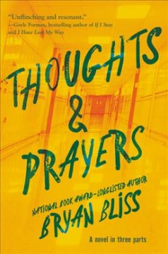 Thoughts & prayers : a novel in three parts / Bryan Bliss. - Bryan Bliss.