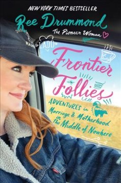 Frontier Follies / Ree Drummond - Ree Drummond