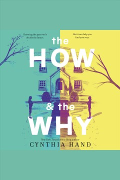 The how & the why /  Cynthia Hand.