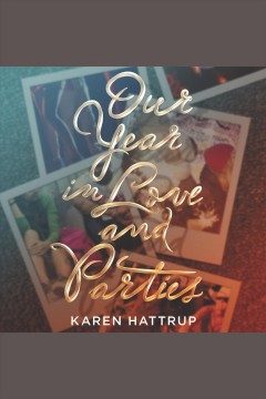 Our year in love and parties /  Karen Hattrup.