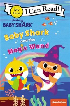Baby Shark and the magic wand /  Pinkfong. - Pinkfong.