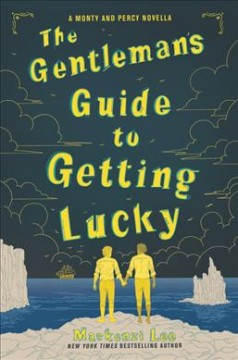 The gentleman's guide to getting lucky /  Mackenzi Lee. - Mackenzi Lee.